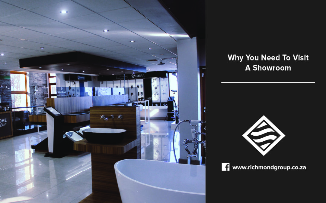 Why You Need To Visit A Showroom